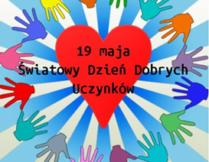 Więcej o 19 maja – Światowy Dzień Dobrych Uczynków